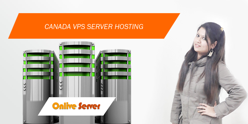 With Onlive Server Company, Client can get the best Canada VPS Server Hosting Solutions