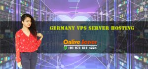 Germany VPS Hosting give Boost your Business and website - Onlive Server